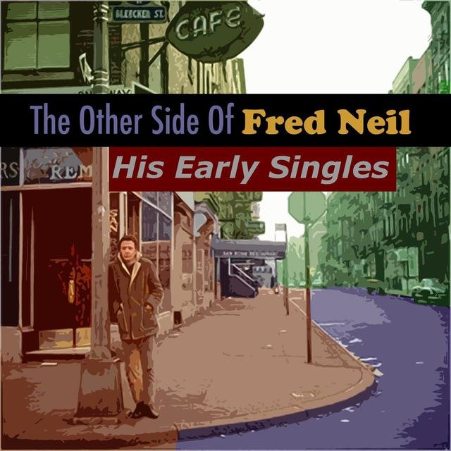 The Other Side Of Fred Neil: His Early Singles