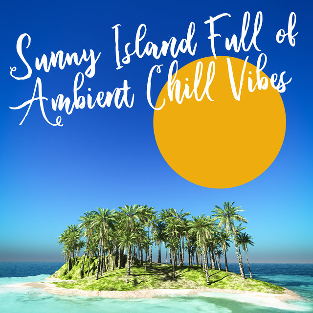 Sunny Island Full of Ambient Chill Vibes