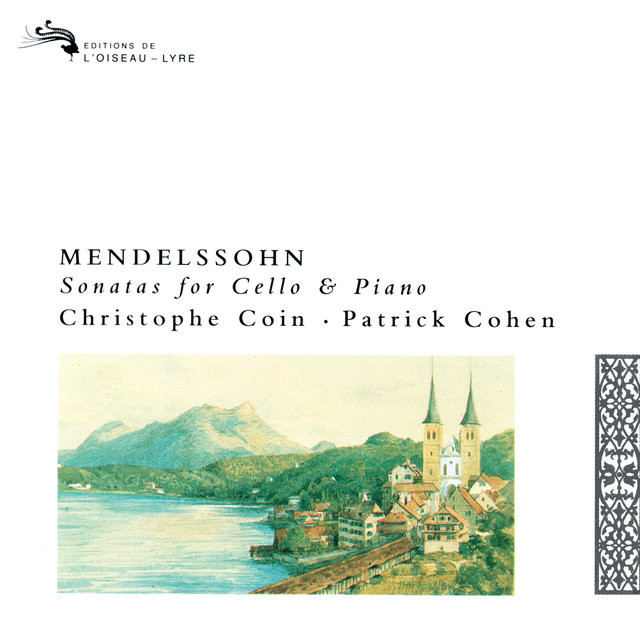 Mendelssohn: Cello Sonatas Nos. 1 & 2; Variations Concertantes; Song without Words