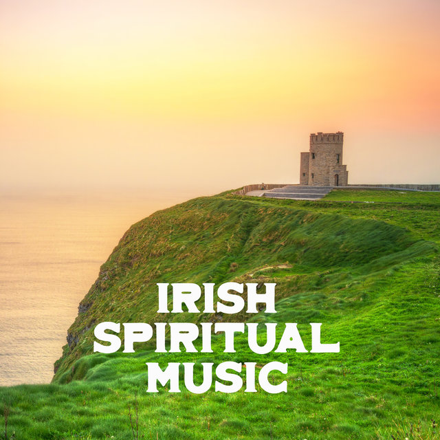 Irish Spiritual Music: Meditation, Prayer, Contemplation