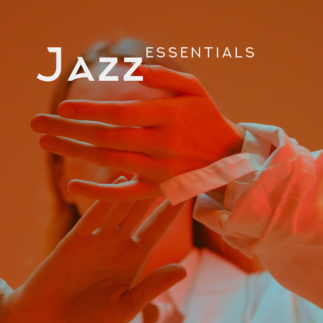 Jazz Essentials: Instrumental Music, Nice and Pleasing to the Ear
