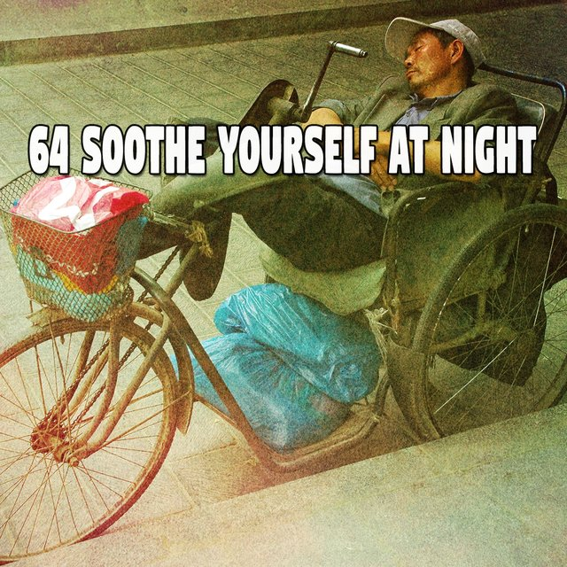 64 Soothe Yourself at Night