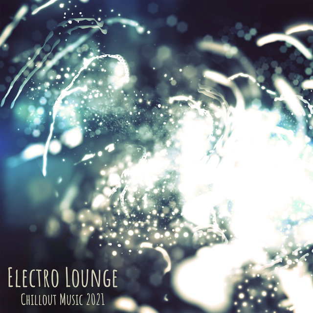 Electro Lounge Chillout Music 2021