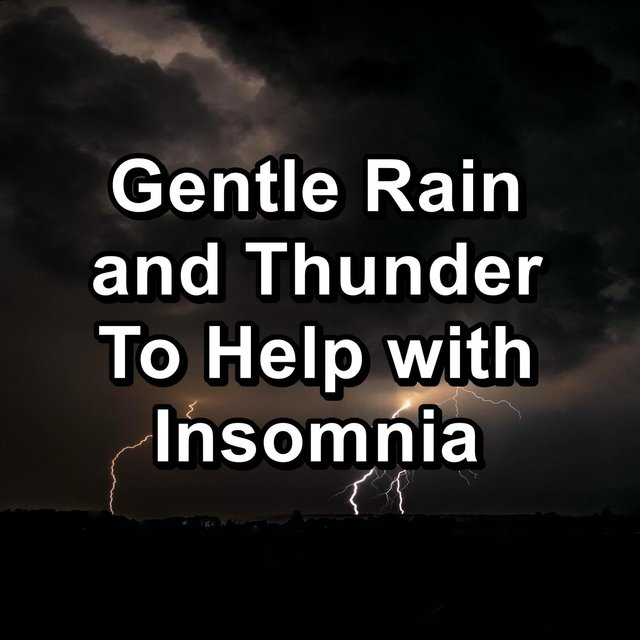 Gentle Rain and Thunder To Help with Insomnia