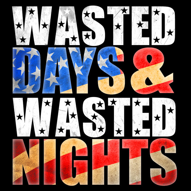 Wasted Days and Wasted Nights