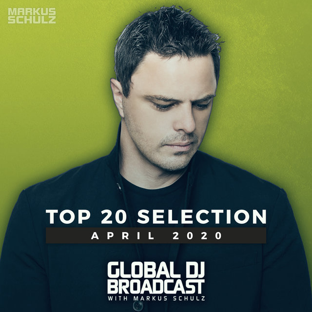 Global DJ Broadcast - Top 20 April 2020