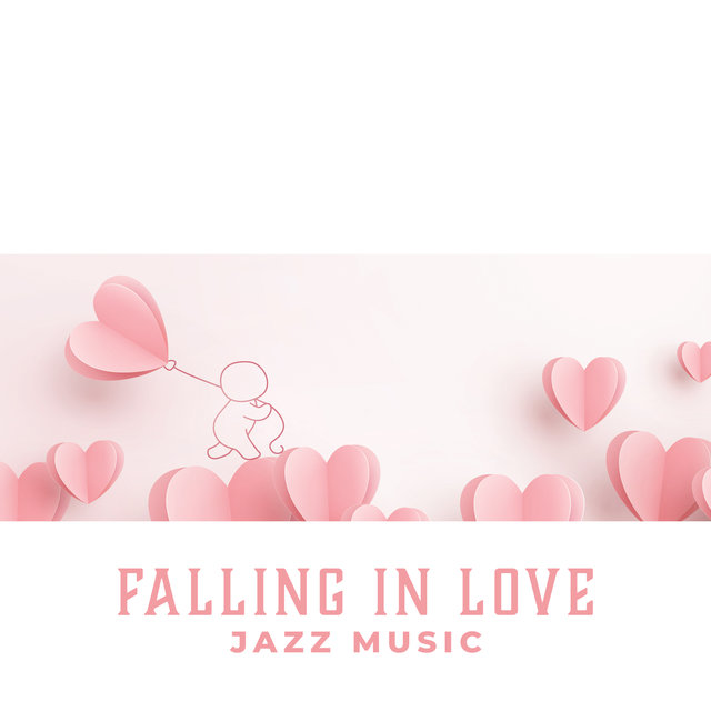 Falling in Love: Jazz Music. Exciting Day. Sensual Piano & Saxophone. Instrumental Pieces