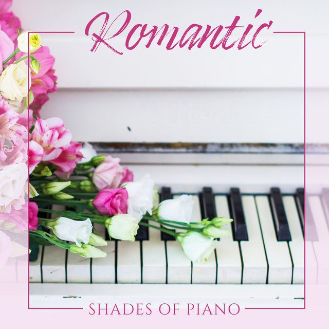 Romantic Shades of Piano: 15 Best Piano Songs in 2020, Very Romantic Melodies for Beautiful Moments in Your Life