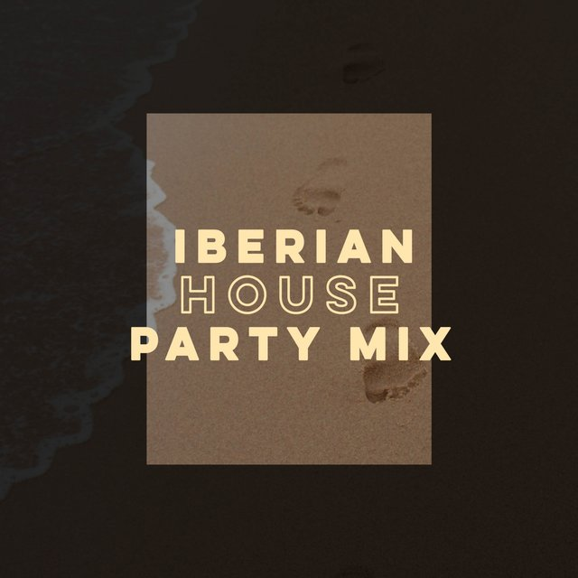 Iberian House Party Mix