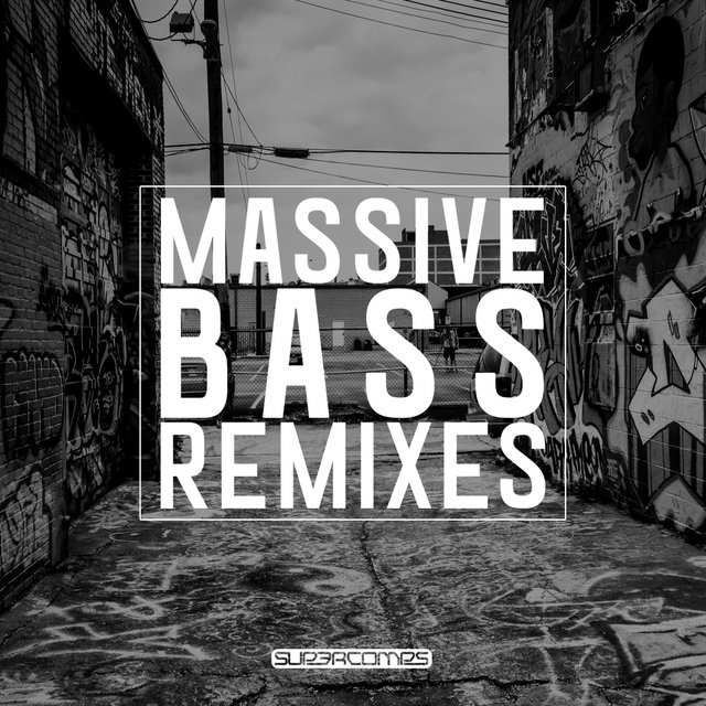 Massive Bass Remixes