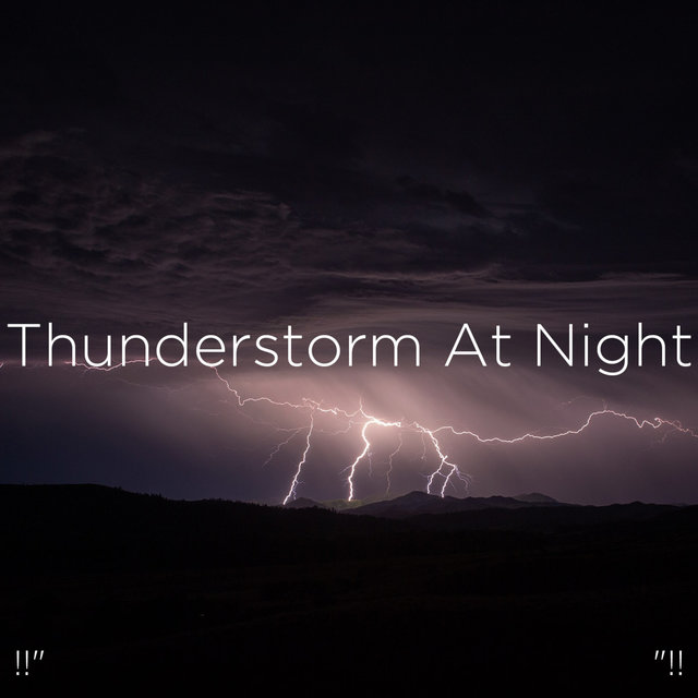 "!!"" Thunderstorm At Night ""!!"