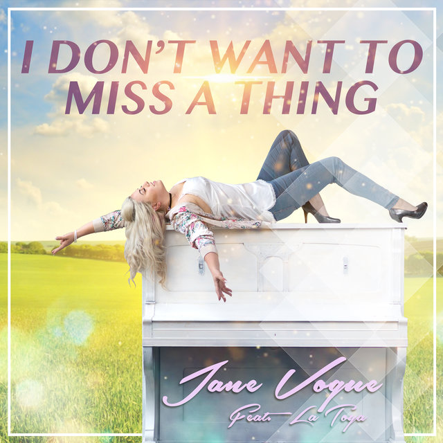 I Don't Want to Miss a Thing (feat. LaToya)