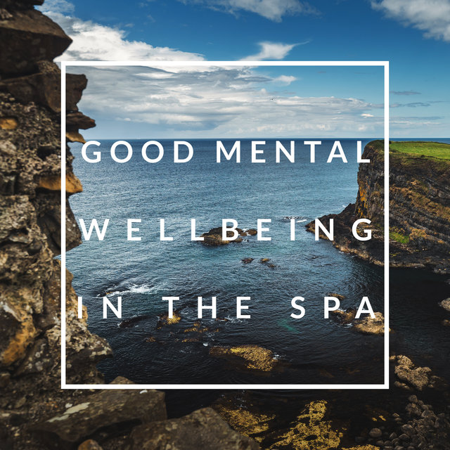 Good Mental Wellbeing in the Spa: 15 Best Relaxing Tracks Perfect for Spa, Wellness, Harmony & Balance, Relaxing Treatments with Soothing Celtic Music