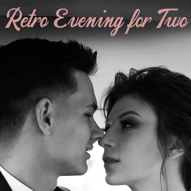 Retro Evening for Two – Romantic Instrumental Jazz Music