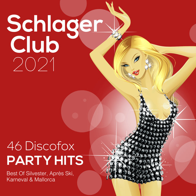Schlager Club 2021 (46 Discofox Party Hits: Best of Silvester, Après Ski, Karneval & Mallorca)
