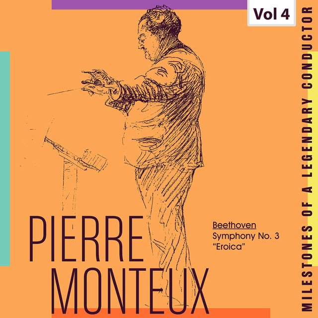 Milestones of a Legendary Conductor: Pierre Monteux, Vol. 4