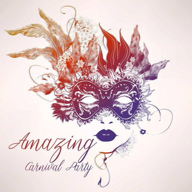 Amazing Carnival Party – 15 Hot Latin Rhythms, Shake Your Body Up & Down