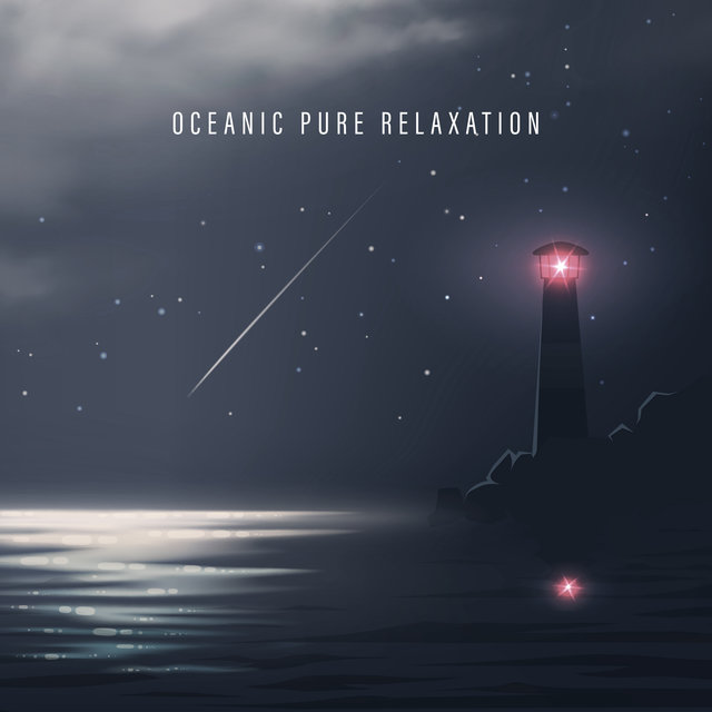 Oceanic Pure Relaxation - Collection of Ambient Soundscapes for Rest, Sleep, Meditation or Yoga