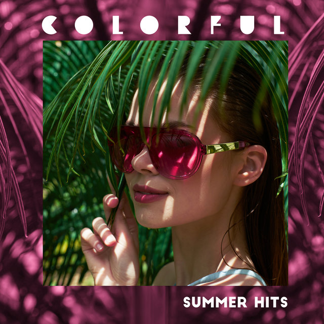 Colorful Summer Hits – Collection of Beach Music, Sexy Vibes, Deep Relaxation, Night Chill Out 2020, Relaxing Beats Under the Palms, Cocktails Club Music, Deep Rest