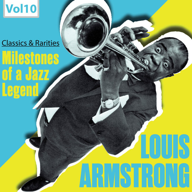 Milestones of a Jazz Legend: Louis Armstrong, Vol. 10