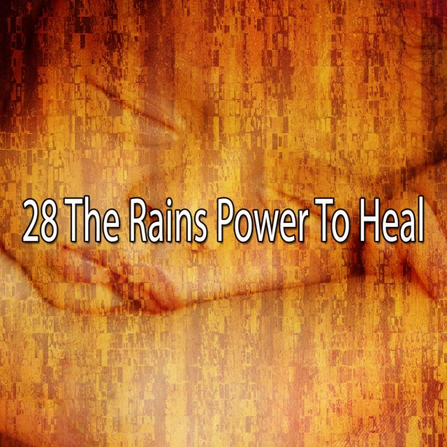 28 The Rains Power to Heal