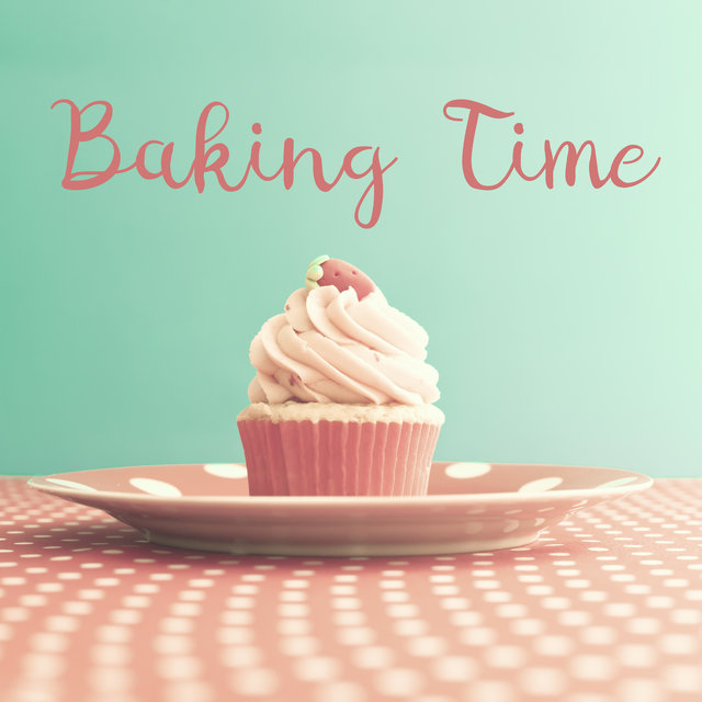 Baking Time – Relax with Jazz, Sweet Delicious, Cooking Music, Restaurant Music Collection