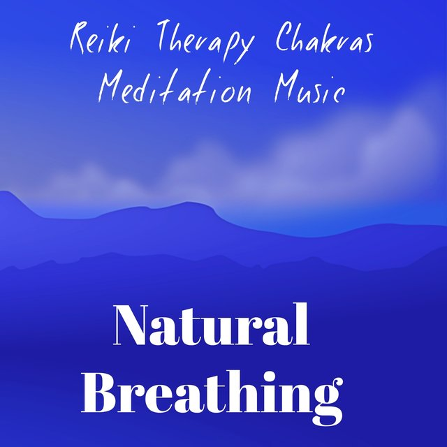 Natural Breathing - Reiki Therapy Chakras Meditation Music