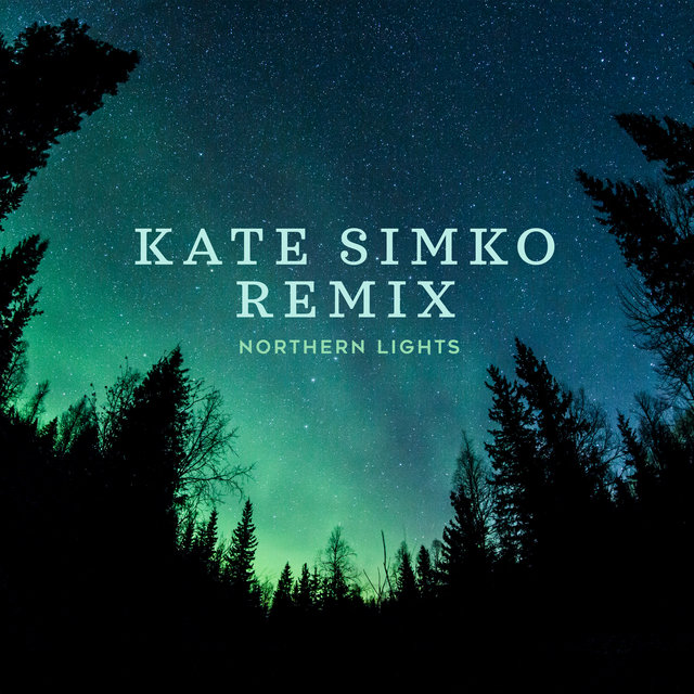 Northern Lights (Kate Simko Remix)