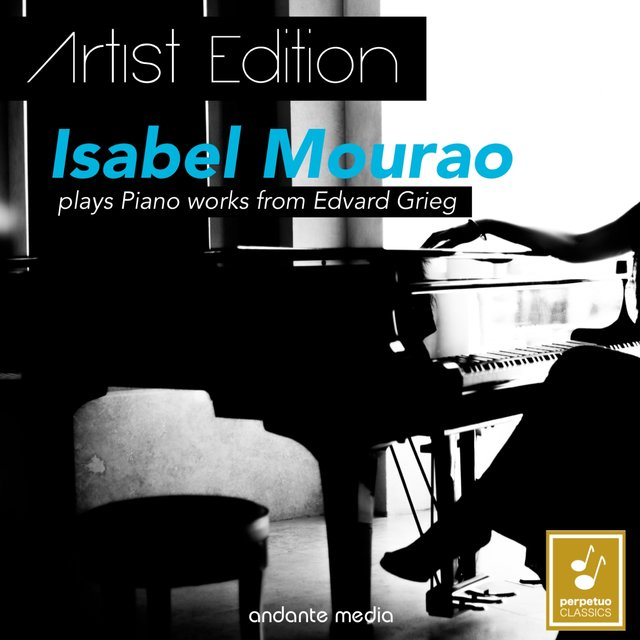Grieg - Artist Edition: Isabel Mourao Plays Piano Works of Edvard Grieg