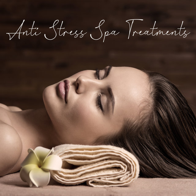 Anti Stress Spa Treatments – New Age Music Background for Relaxing Massage