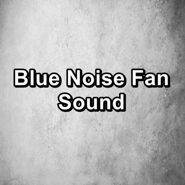 Blue Noise Fan Sound