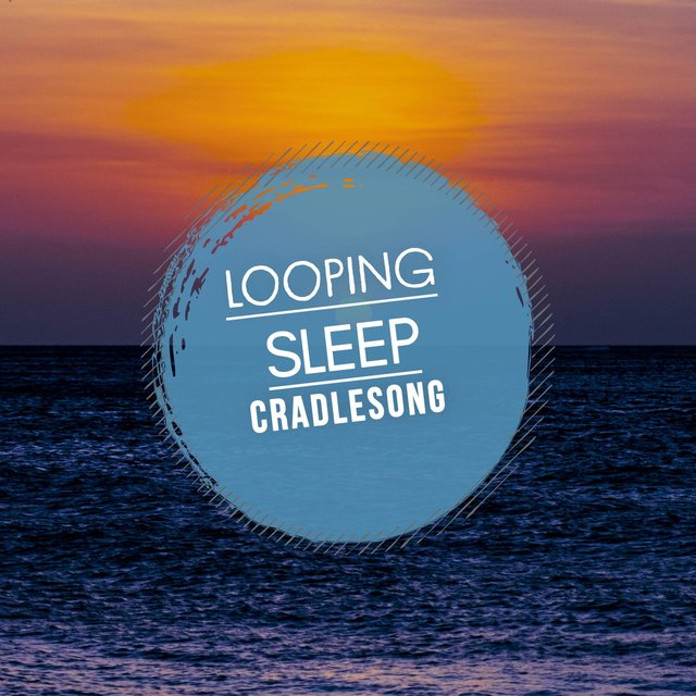 Looping Sleep Cradlesong