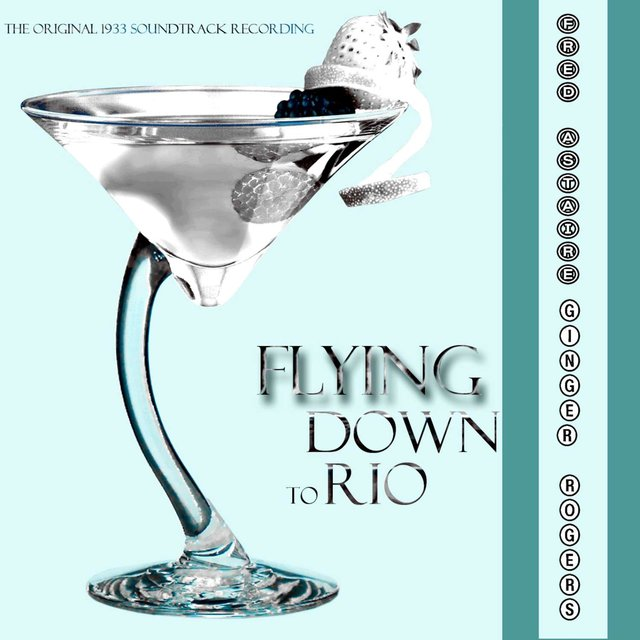 Flying Down to Rio (Original Motion Picture Soundtrack)