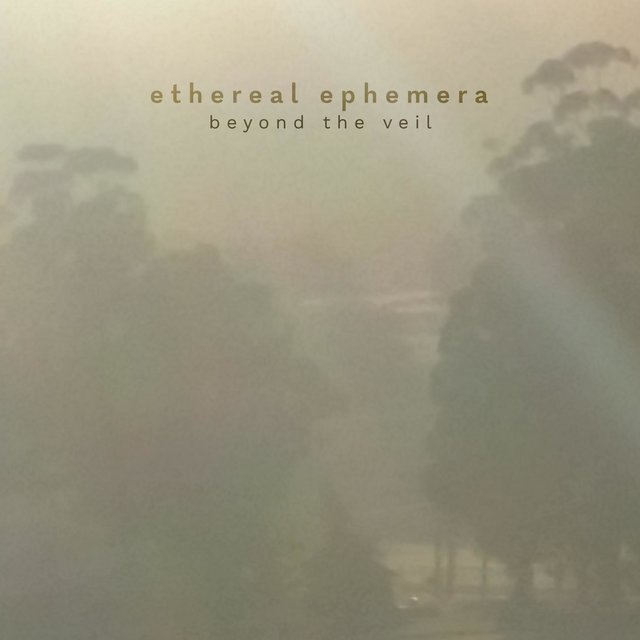Beyond the Veil (Ethereal Ephemera)