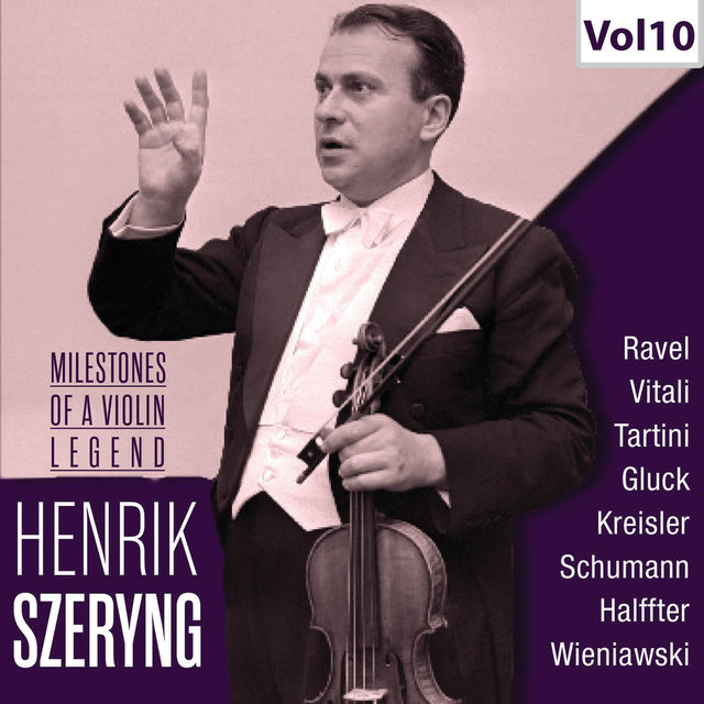 Milestones of a Violin Legend: Henryk Szeryng, Vol. 10