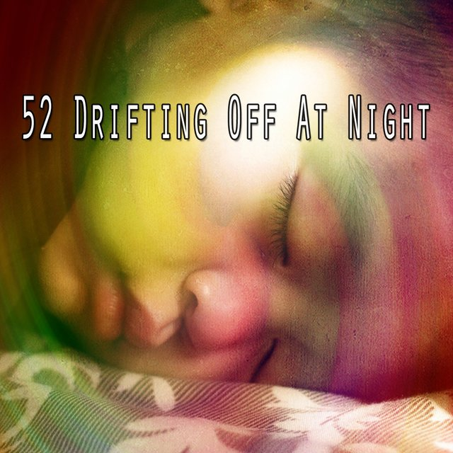 52 Drifting Off at Night