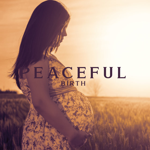 Peaceful Birth - Pregnancy Music, Tranquil Sounds for Relaxation, Anti Stress Music, Pregnant Woman, Calm Down, Pure Rest
