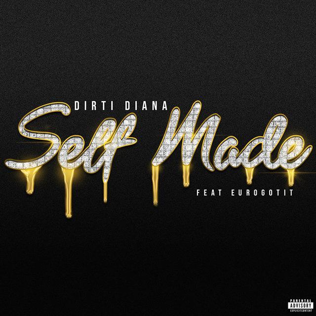 Cover art for album Self Made by Dirti Diana, Euro Gotit