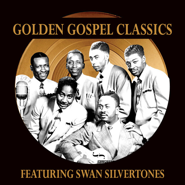 Golden Gospel Classics: The Swan Silvertones