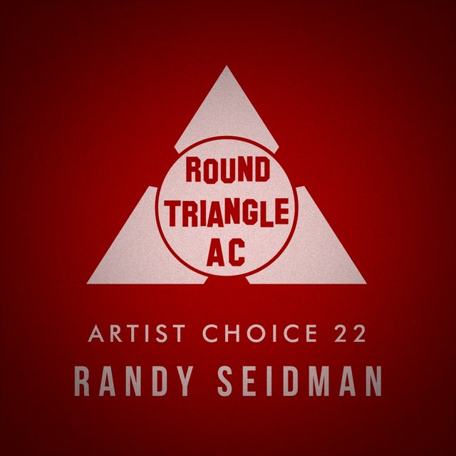 Artist Choice 22. Randy Seidman