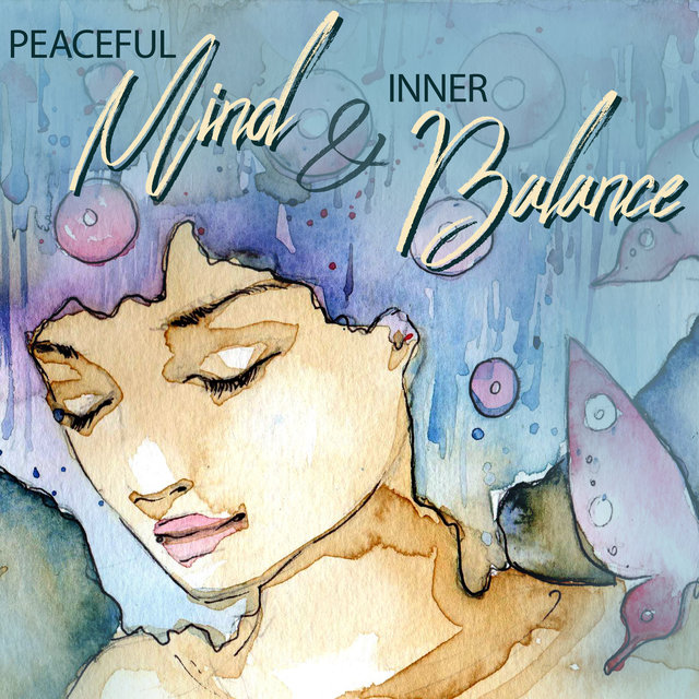Peaceful Mind & Inner Balance - New Age Music for Yoga Session, Meditation and Deep Contemplation, Zen, Deep Rest