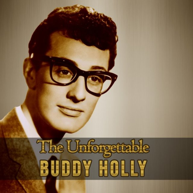 The Unforgettable Buddy Holly