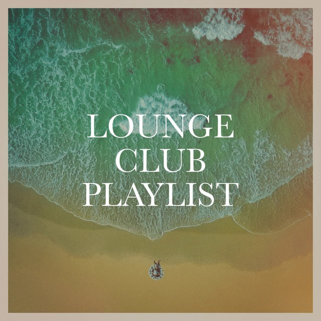 Lounge Club Playlist