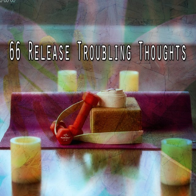 66 Release Troubling Thoughts