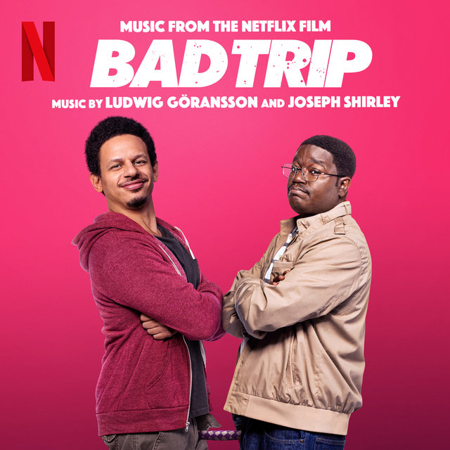 Bad Trip (Music from the Netflix Film)