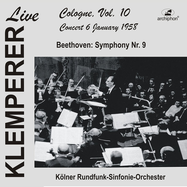 Klemperer live, Cologne Vol. 10: Beethoven, Symphony No. 9 (Historical Recording)