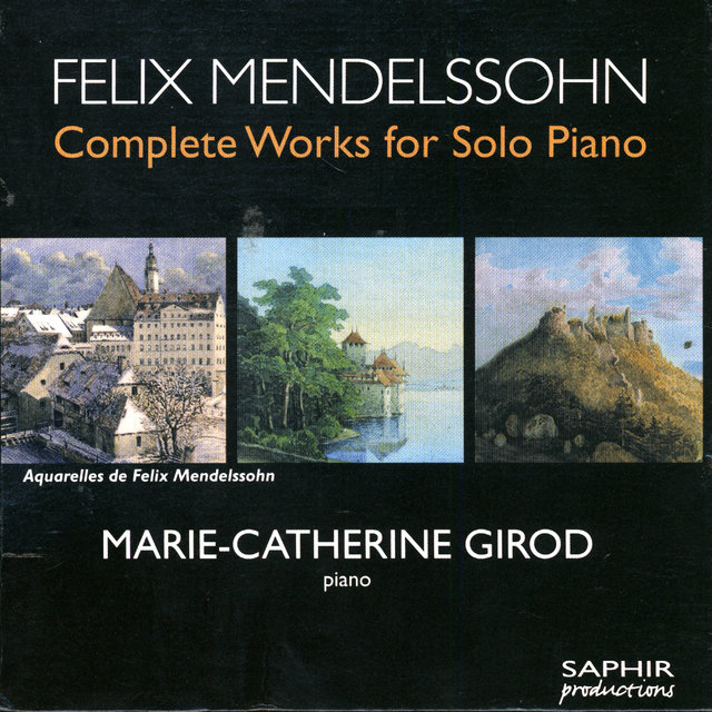 Felix Mendelssohn: Complete Works For Solo Piano