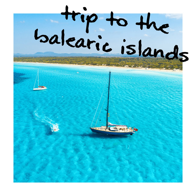 Trip To The Balearic Islands - Chillout Music Compilation from Ibiza 2020