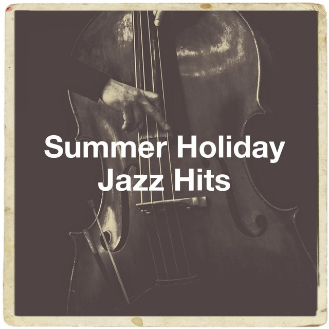 Summer Holiday Jazz Hits