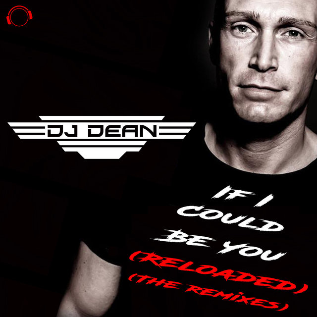 If I Could Be You (Reloaded) [The Remixes]